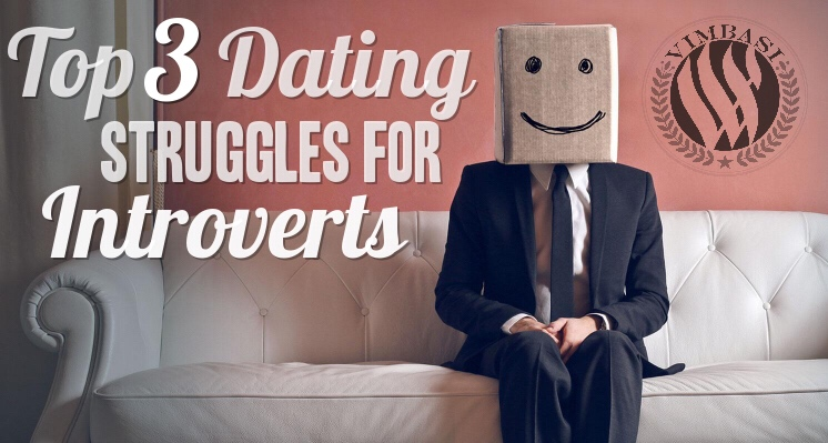 Top 3 Dating Struggles For Introverts