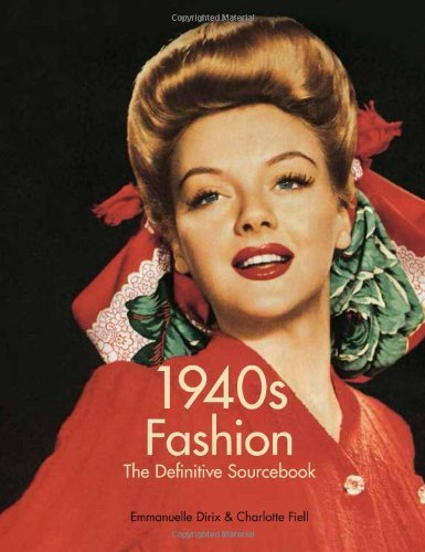 1940s fashion the definitive sourcebook