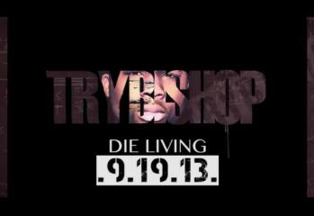 TryBishop – Die Living