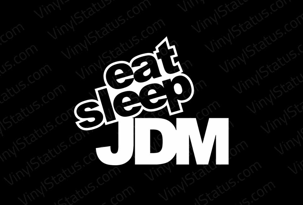 Dope Car Wallpapers Eat Sleep Jdm Sticker Premium Quality Vinyl Status