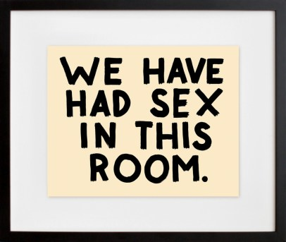 We Have Had Sex In This Room - by Steve Lambert