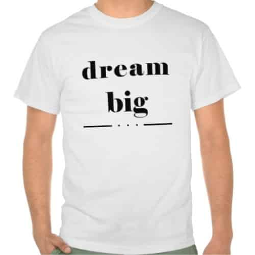 dream_big_t_shirt