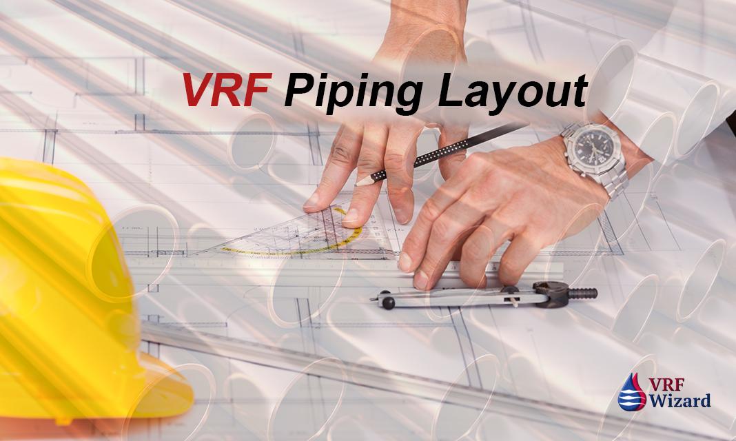 VRF Piping Layout VRF Wizard Variable Refrigerant Flow Air