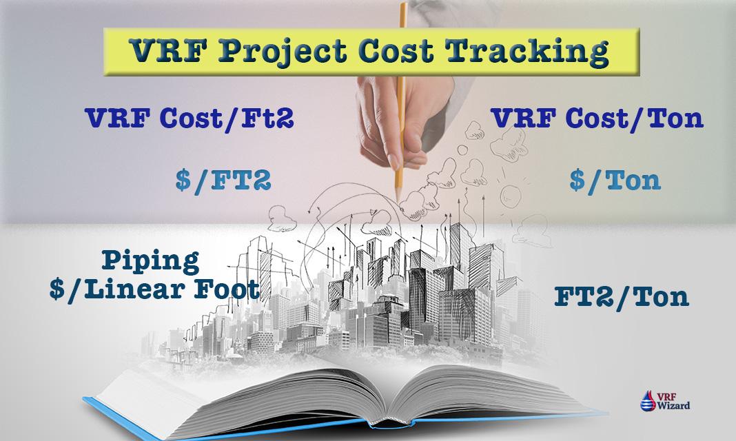 VRF Project Cost Tracker VRF Wizard Variable Refrigerant Flow