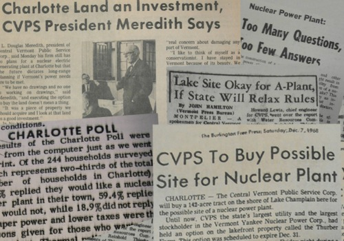 Newspaper clippings on the controversy around Vermont Yankee's proposal to build a nuclear power plant in Charlotte. Central Vermont Public Service Corp. was the major shareholder of Vermont Yankee at the time.