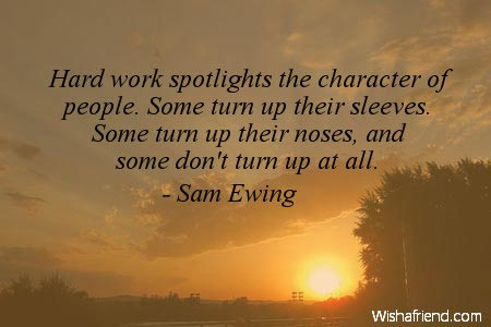 Be Positive Quotes Wallpaper Hard Work Spotlights The Character Sam Ewing Quote