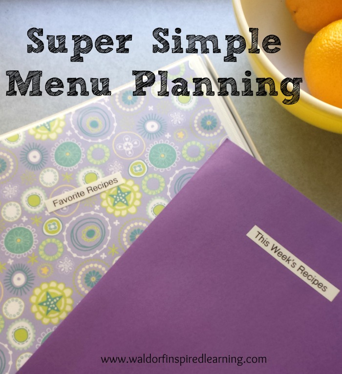 Super Simple Menu Planning ⋆ Waldorf-Inspired Learning - how to plan weekly meals for two
