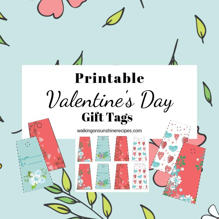Printable Valentine\u0027s Day Gift Tags Walking On Sunshine Recipes