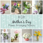8 DIY Flower Arranging Projects for Mother's Day