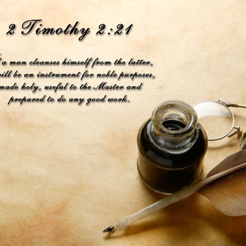 2 Timothy 2:21 christian wallpaper free download. Use on PC, Mac, Android, iPhone or any device you like.