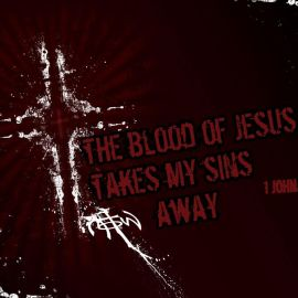 Blood of Jesus – 1 John 1:7 Wallpaper
