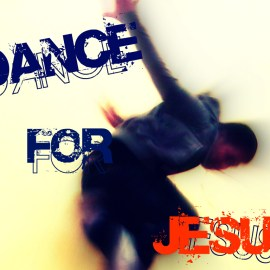 Dance for Jesus Wallpaper