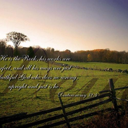 Deuteronomy 32:4 christian wallpaper free download. Use on PC, Mac, Android, iPhone or any device you like.