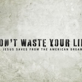 Do not waste your life Wallpaper