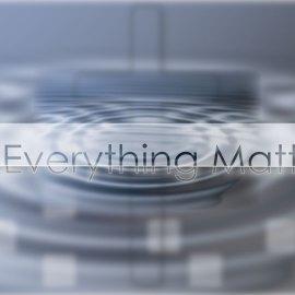 Everything Matters Wallpaper