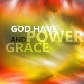 God have power and grace Wallpaper