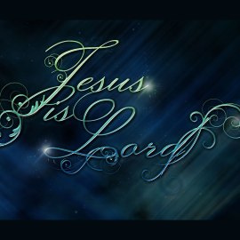 Jesus is the Lord Wallpaper
