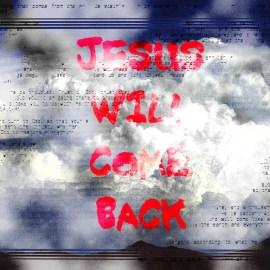 Jesus Will Come Back Wallpaper