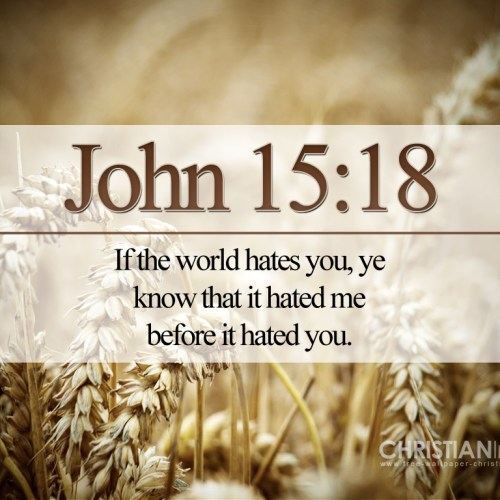 John 15:18 christian wallpaper free download. Use on PC, Mac, Android, iPhone or any device you like.