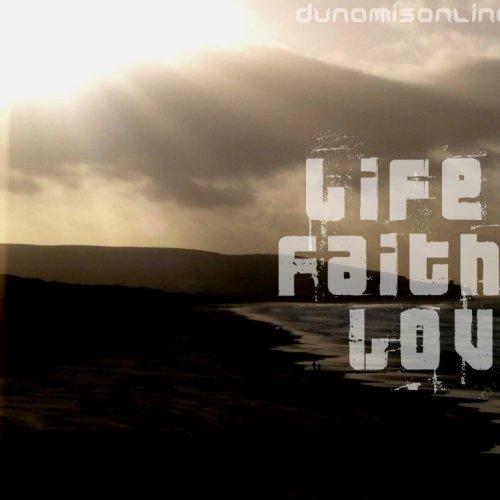 Faith Wallpaper: Life Faith Love Wallpaper