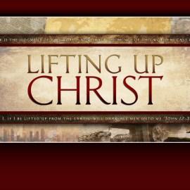 Lifting up Christ Wallpaper