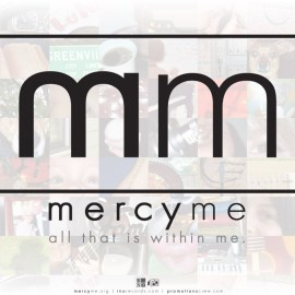 Mercy Me – All That is Within Me [2] Wallpaper