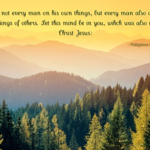 Philippians 2:4-5 christian wallpaper free download. Use on PC, Mac, Android, iPhone or any device you like.