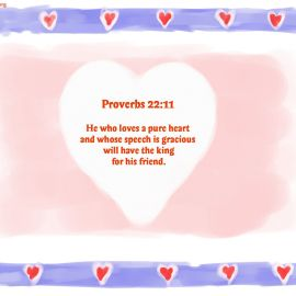 Proverbs 22:11 Wallpaper