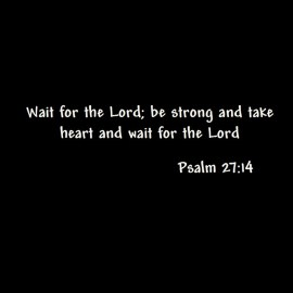 Psalm 27: 14 Wallpaper