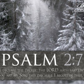Psalm 2:7 Wallpaper