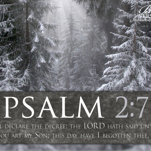 Psalm 2:7 christian wallpaper free download. Use on PC, Mac, Android, iPhone or any device you like.