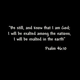 Psalm 46: 10 Wallpaper