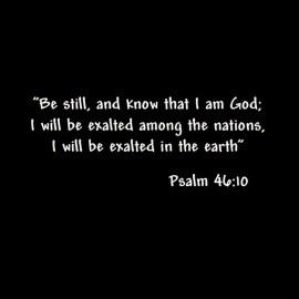 Psalm 46: 10 Wallpaper