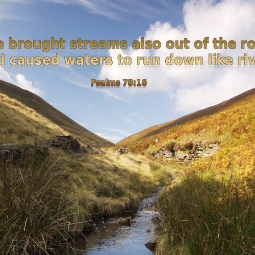 Psalm 78:16 christian wallpaper free download. Use on PC, Mac, Android, iPhone or any device you like.