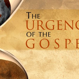 The Urgency of The Gospel Wallpaper