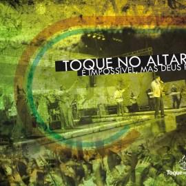 Toque no Altar | É Impossível, mas Deus Pode Wallpaper
