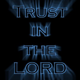 Trust in the Lord Wallpaper