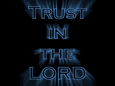 Trust in the Lord Wallpaper - Christian Wallpapers and Backgrounds