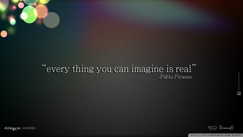 Best Quote Wallpapers For Mobile Hd Everything You Can Imagine Is Real 4k Hd Desktop Wallpaper