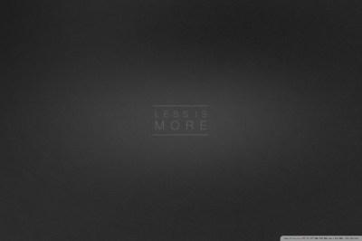 Less is More 4K HD Desktop Wallpaper for 4K Ultra HD TV ...
