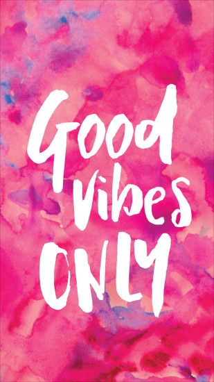 Girly Quotes Wallpapers For Mobile Good Vibes Only Wallpapers 183 ①