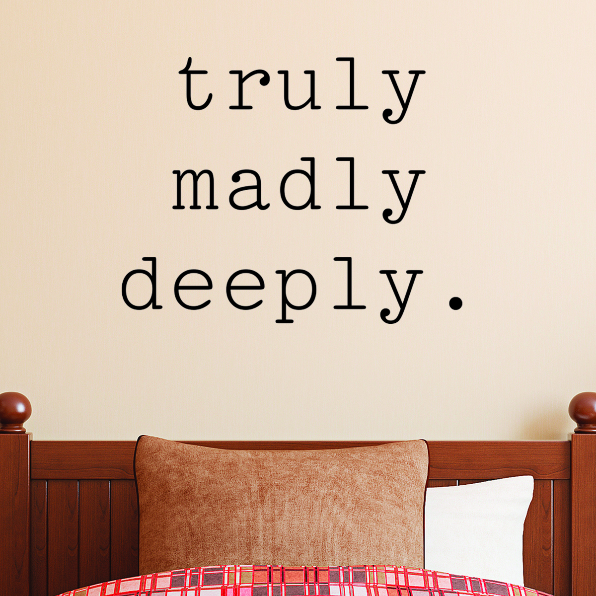 Truly Truly Truly Madly Deeply Wall Quotes™ Decal | Wallquotes.com