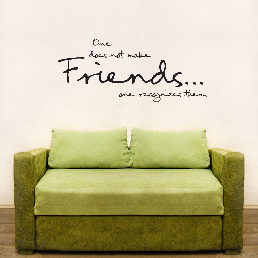 Quotes On Sofa One Does Not Make Friends Wall Art Decal