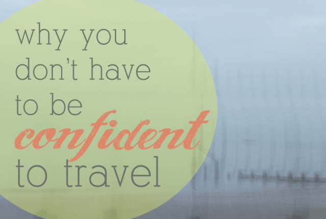 Confidence for travel