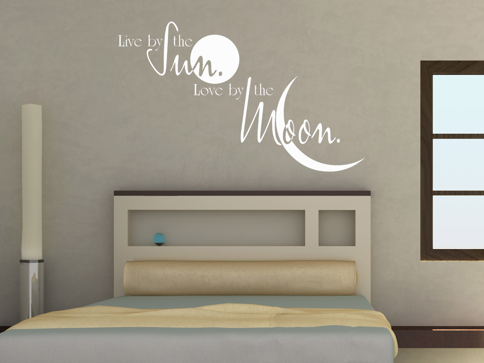 Schlafzimmer Sprüche Wandtattoo Live By The Sun, Love By The Moon. | Wandtattoo.com
