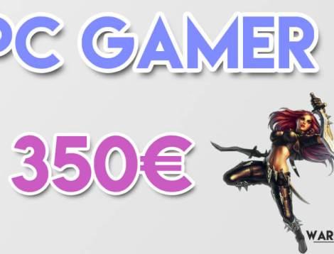 PC GAMER 350 € lol test pas cher