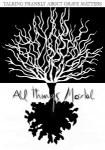 all things mortal