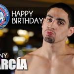 Happy Birthday to our Super Campion Danny Garcia