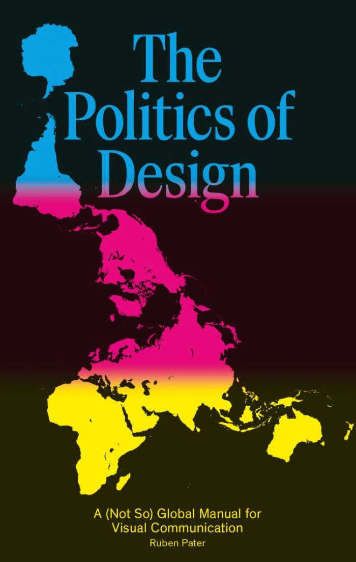 The Politics of Design. A (Not So) Global Manual for Visual Communication