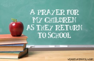 A Prayer for My Children as They Return to School